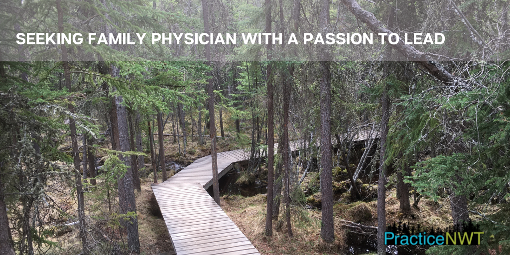 Physician Leadership Opportunity! Area Medical Director, Yellowknife Region